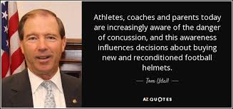 Concussion Quotes Tom Udall quote Athletes coaches and parents today are 10