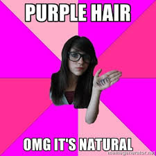 Purple hair Omg it's natural - Idiot Nerd Girl | Meme Generator via Relatably.com