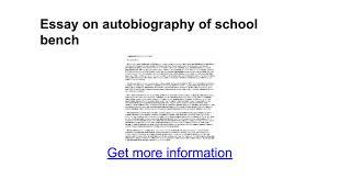 essay on autobiography of school bench google docs