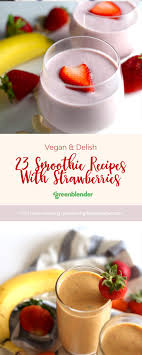 strawberry smoothie recipes by greenblender