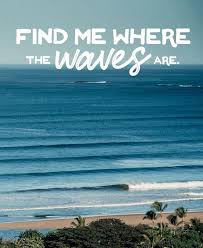 Yep You Can Find Us Where The Waves Are Surfinginspiration