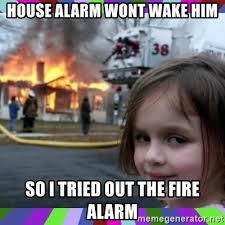 Image result for house alarm meme