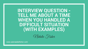 Interview Question Examples Interview Question Tell Me About A Time When You Handled A