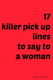 pick up lines to say to a woman