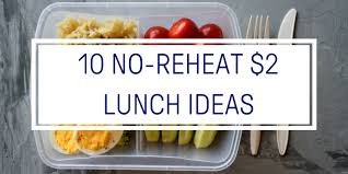 10 no reheat lunch ideas for less than