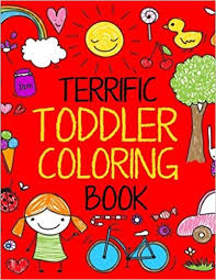 coloring books for toddlers. Wonderful Toddlers Terrific Toddler Coloring Book Book For Toddlers Easy  Educational Boys U0026 Girls Terrific Toddlers Volume 1 Kids  For Books Toddlers G