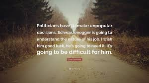 Clint Eastwood Quote Politicians Have To Make Unpopular Decisions
