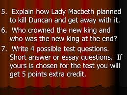 macbeth by william shakespeare unit essential questions who was  explain how lady macbeth planned to kill duncan and get away it