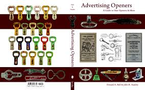 bottle opener advertising. Fine Advertising Publications Now Eight Books With Color Pictures Are Available Advertising  Openers Starr Bottle Openers Since 1925 Boxes Full Of Corkscrews  And Opener E
