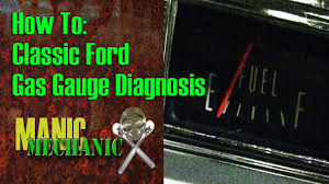 how to classic car ford fuel gauge diagnosis episode 8 manic how to classic car ford fuel gauge diagnosis episode 8 manic mechanic