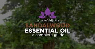 Everything You Need To Know About Sandalwood Essential Oil
