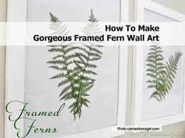 on framed fern wall art with how to make gorgeous framed fern wall art