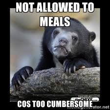 Not allowed to meals cos too cumbersome - sad bear | Meme Generator via Relatably.com