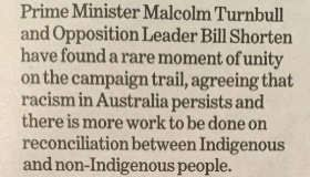 racism in aboriginal creative spirits a newspaper clipping reads prime minister turnbull and opposition leader shorten have found a rare