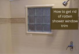 how to get rid of a nasty and rotten shower window trim tile sill e87 sill