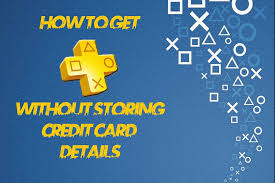how to get ps4 ps plus without credit card details d you