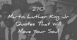 40 Martin Luther King Jr Quotes That Will Move Your Soul Awesome Wr Part My Son Quotes