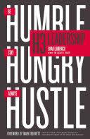 H3 Leadership: Be <b>Humble</b>. <b>Stay Hungry</b>. Always Hustle. - Brad ...