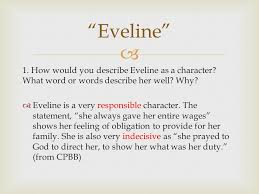 "araby"" and ""eveline""    born in dublin  writer  how would you describe eveline as a character"