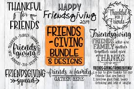 Weekly free svg cut file diy craft inspirations & videos click this link for more. Free Svgs Download Friendsgiving Bundle 8 Designs Svg Png Eps Dxf Free Design Resources