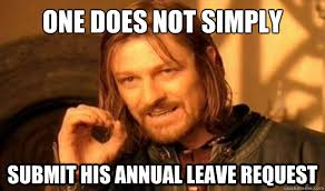 One Does Not Simply submit his annual leave request - Boromir ... via Relatably.com