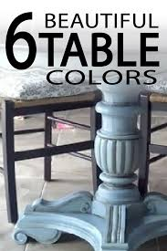 painted furniture ideas. 6 Great Paint Colors For Kitchen Tables Painted Furniture Ideas