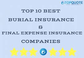 top 10 best burial insurance final expense insurance companies top quote life