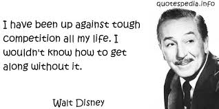 Famous Walt Disney Quotes Stunning Interesting Competition Quotes By Walt Disney Golfian