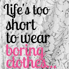 Clothes Quotes Delectable Clothes Quotes Collection Quote