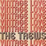 Vintage Love album by The Trews
