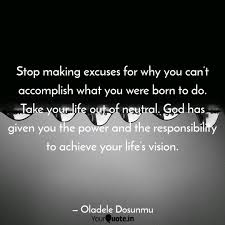 Stop Making Excuses For Quotes Writings By Oladele Dosunmu