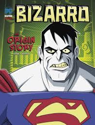 Bizarro: An Origin Story by Ivan Cohen, Luciano Vecchio, Paperback   Barnes  & Noble®