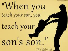 Quotes About Your Son Amazing When You Teach Your Son You Teach Your Son's Son Popular