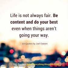 Life Is Not Always Fair Be Content And Do Your Best Even When Stunning Do Your Best Quotes