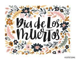 Dia Quote Unique Dia De Los Muertos Hand Written Lettering Holiday Quote In The