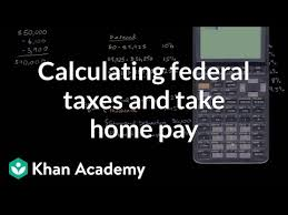 Net Pay Calculator Interesting Calculating Federal Taxes And Take Home Pay Video Khan Academy