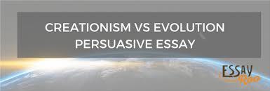 creation vs evolution persuasive essay pros cons example creationism vs evolution persuasive essay