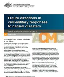future directions in civil military responses to natural disasters