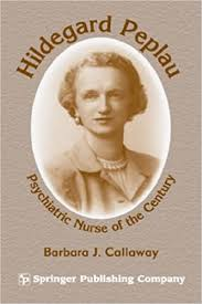 Amazon | Hildegard Peplau: Psychiatric Nurse of the Century | Callaway,  Barbara J., Ph.D. | Basic Science