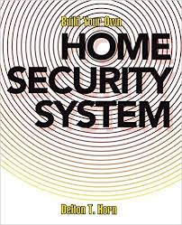 Image Built Build Your Own Home Security System Delton T Horn 9780070303935 Amazoncom Books Amazoncom Build Your Own Home Security System Delton T Horn 9780070303935