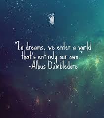For In Dreams Dumbledore Quote Best Of 24 Dreams Quotes 24 QuotePrism