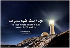 Lighthouse Quotes Amazing Quote On Letting Your Light Shine Best Images The World S Best S Of