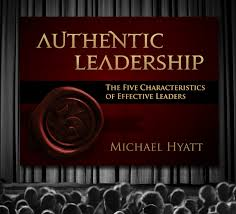 authentic leadership the five characteristics of effective  authentic leadership the five characteristics of effective leaders