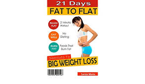 I Want Diet Chart For Weight Loss 21 Days Fat To Flat Time To Reclaim Your Body 21 Minute