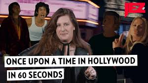 The Plot of Once Upon a Time in Hollywood, In 60 Seconds
