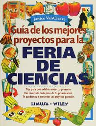 Proyecto De Ciencias Amazon Com Guia De Los Mejores Proyectos Para La Feria De