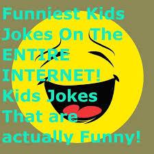 silly jokes for kids silly kids jokes funniest kids jokes on the internet silly memes