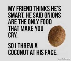 Funny Quotes Thoughts Coconut Onion Cry Face Nice Best | funny ...