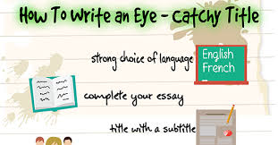 how to write an eye catchy title