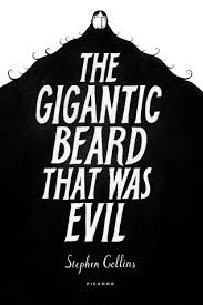 book le the gigantic beard that was evil author stephen collins publisher picador release date october 2018 format hardcover 240 pages
